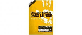 Festival de littérature noire et policière- Un aller-retour dans le noir (12 ème édition) Pau